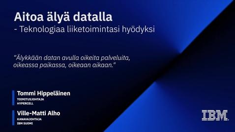 Thumbnail for entry Aitoa älyä datalla - Teknologiaa liiketoimintasi hyödyksi - Hypercell