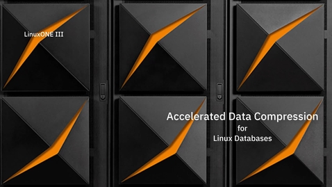 Thumbnail for entry Accelerated Data Compression for Linux Databases on LinuxONE III