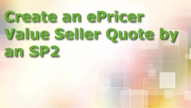 Thumbnail for entry Create an ePricer Value Seller Quote for SP2 - NA