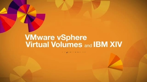Thumbnail for entry VMware vSphere Virtual Volumes and IBM XIV: A perfect fit