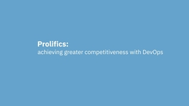 Thumbnail for entry IBM Business Partner Prolifics improves competitiveness with DevOps