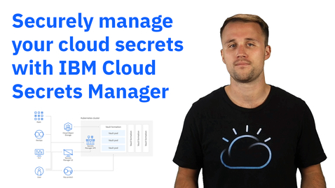 Thumbnail for entry Intro to IBM Cloud Secrets Manager