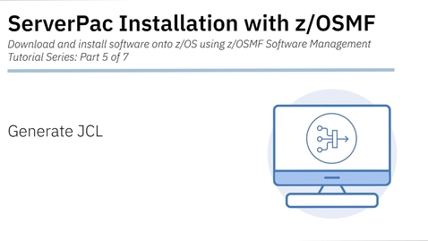 Thumbnail for entry ServerPac Installation with z/OSMF: Tutorial 5 - JCL