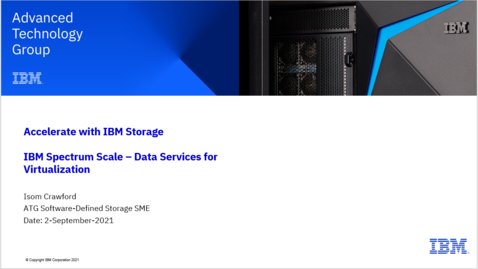 Thumbnail for entry IBM Spectrum Scale - Data Services for Virtualization 09022021