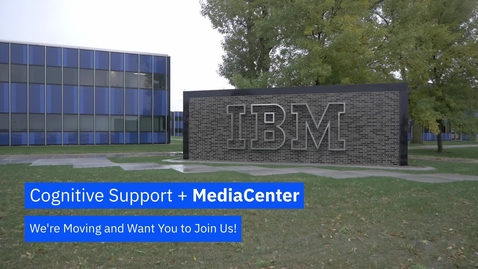 Thumbnail for entry Cognitive Support is Moving to IBM MediaCenter