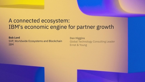 Thumbnail for entry A connected ecosystem: IBM's economic engine for partner growth