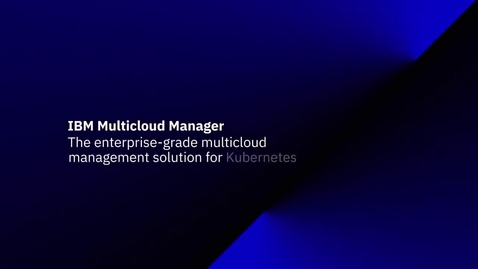 Thumbnail for entry IBM Multicloud Manager - Under the hood