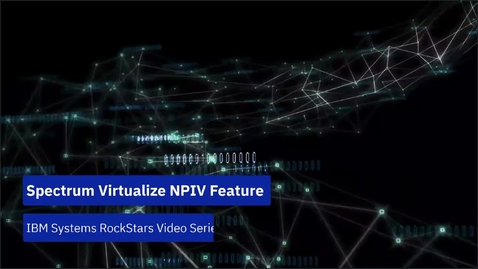 Thumbnail for entry Spectrum Virtualize NPIV Feature