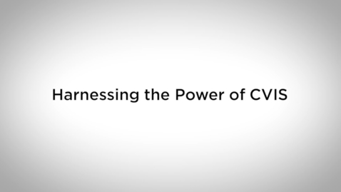 Thumbnail for entry Harnessing the power of CVIS