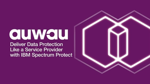 Thumbnail for entry Auwau-Enterprise: Deliver data protection like a service provider with IBM Spectrum Protect