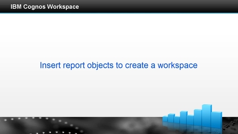 Thumbnail for entry Insert report objects to create a workspace