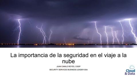 Thumbnail for entry La Importancia de la Seguridad en el Viaje a la Nube