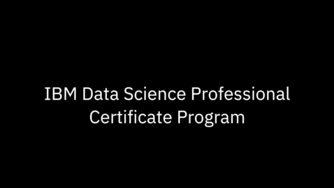 Thumbnail for entry IBM Data Science Professional Certificate