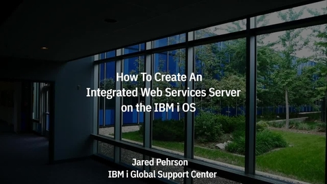 Thumbnail for entry How To Create an Integrated Web Services (IWS) Server on IBM i OS