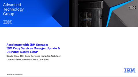 Thumbnail for entry IBM Copy Services Manager Update and DS8900F native LDAP (Lightweight Directory Access Protocol) 05182021
