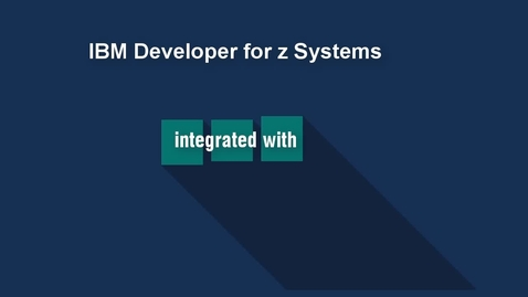 Thumbnail for entry Getting Started with IBM Developer for z Systems and Dependency Based Build