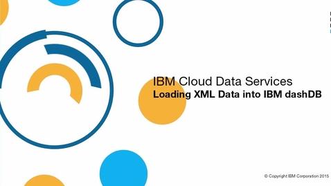 Thumbnail for entry Load XML data into dashDB