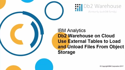 Thumbnail for entry Db2 Warehouse on Cloud external tables