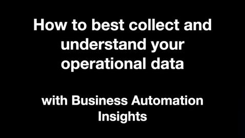 Thumbnail for entry How to best collect and understand your operational data