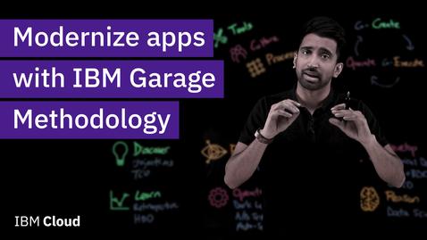 Thumbnail for entry Modernize apps with IBM Garage Methodology