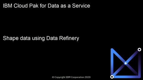 Thumbnail for entry Shape data using Data Refinery: Cloud Pak for Data as a Service