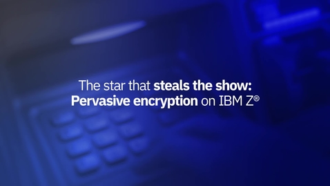 Thumbnail for entry Bank of New York Mellon Leverages Pervasive Encryption on IBM Z