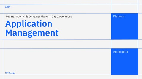 Thumbnail for entry Application Management - Red Hat OpenShift Container Platform Day 2 operations