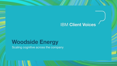 Thumbnail for entry Woodside Energy scaling cognitive across the company