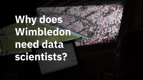 Thumbnail for entry Why does Wimbledon need data scientists?