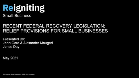 Thumbnail for entry Recent Federal Recovery Legislation: Relief Provisions for Small Businesses