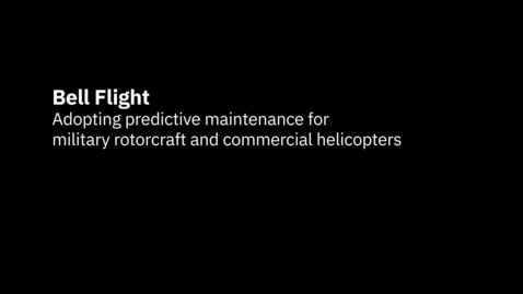 Thumbnail for entry Bell Textron: Adopting predictive maintenance for military and commercial rotorcraft