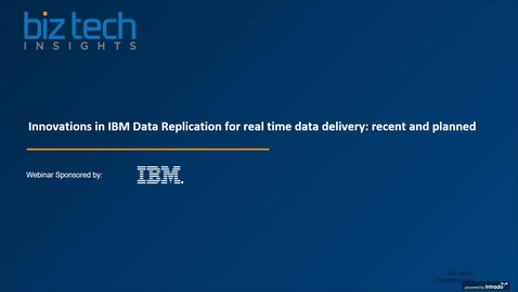 Thumbnail for entry Innovations in IBM Data Replication for real time data delivery recent and planned