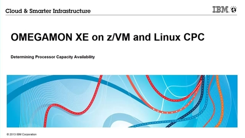 Thumbnail for entry OMEGAMON XE on z/VM and Linux - Determining Processor Capacity of Your CPC
