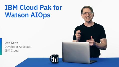 Thumbnail for entry IBM Cloud Pak for Watson AIOps로  IT 운영 및 인시던트 관리 최적화