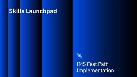 Thumbnail for entry Online Change for Fast Path (unit 9, video 4)
