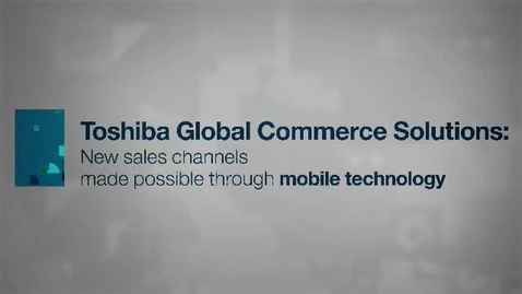 Thumbnail for entry Toshiba Global Commerce Solutions:
