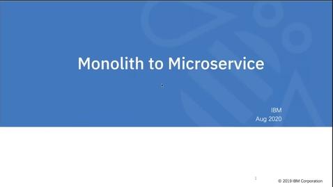 Thumbnail for entry IBM Cloud & AI 合作伙伴直播课 - IBM Mono2Micro