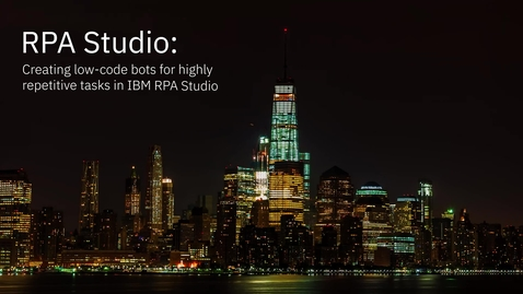 Thumbnail for entry IBM Robotic Process Automation (RPA) Studio