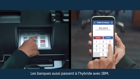Thumbnail for entry Banking is going hybrid with IBM