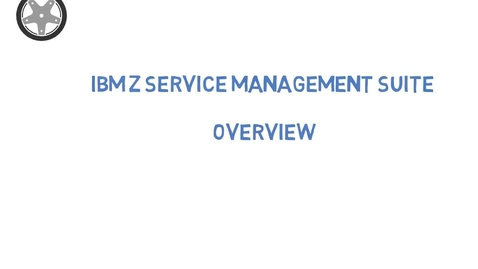 Thumbnail for entry IBM Z Service Management Suite Overview