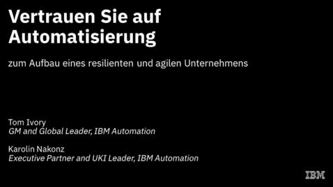 Thumbnail for entry Vertrauen Sie der Automatisierung, um ein stabiles und agiles Geschäft aufzubauen