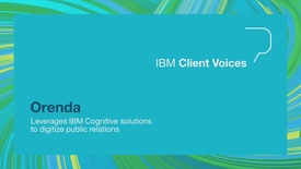 Thumbnail for entry Orenda leverages IBM cognitive solutions to digitize public relations