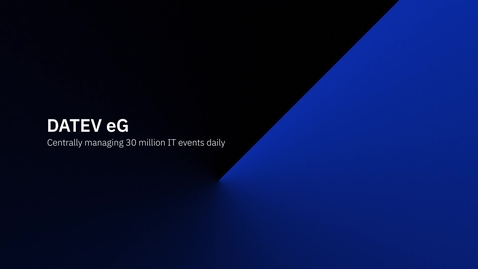 Thumbnail for entry DATEV eG: Centrally managing 30 million IT events daily using IBM Netcool