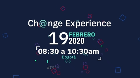 Thumbnail for entry Ch@nge Experience - IBM Colombia Timelapse
