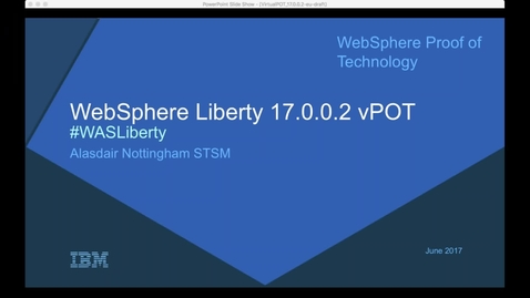 Thumbnail for entry WebSphere Liberty Virtual Proof of Technology 17.0.0.2 (Session 2)