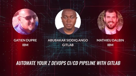 Thumbnail for entry Automate Your Z DevOps CI/CD Pipeline with GitLab