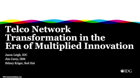 Thumbnail for entry IDC: Telco Network Transformation in the Era of Multiplied Innovation