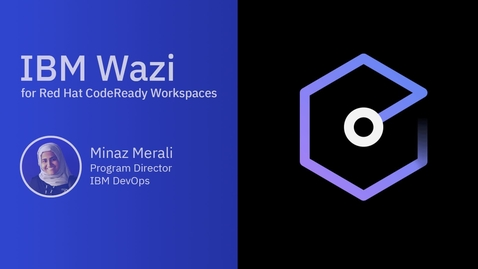 Thumbnail for entry Introducing IBM Wazi for Red Hat CodeReady Workspaces