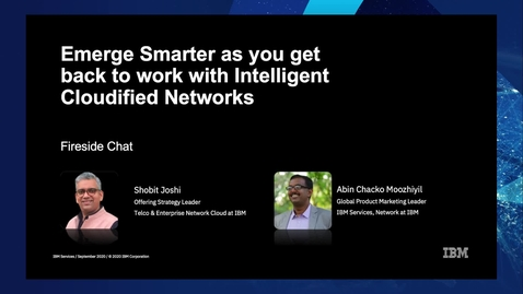 Thumbnail for entry Emerge Smarter as you get back to work: Intelligent Cloudified Networks