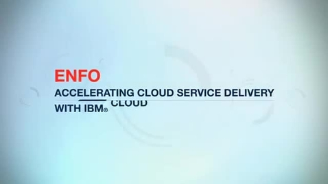 Thumbnail for entry Enfo deploys customer environments 90% faster with IBM